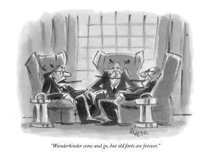 """""""Wunderkinder come and go, but old farts are forever."""" - New Yorker Cartoon by Lee Lorenz"""