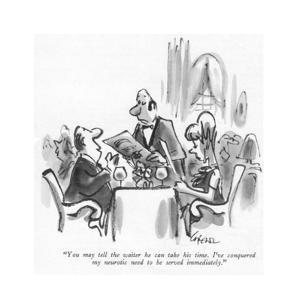 """""""You may tell the waiter he can take his time. I've conquered my neurotic ?"""" - New Yorker Cartoon by Lee Lorenz"""