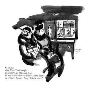"""""""I think this New York traffic is terrible. if this had been in any other ?"""" - New Yorker Cartoon by Leonard Dove"""