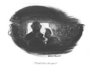 """""""You'd love this part."""" - New Yorker Cartoon by Leonard Dove"""
