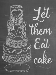 Let Them Eat Cake Chalk by Leslie Wing