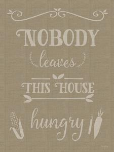 Nobody Leaves This House Hungry Burlap Texture by Leslie Wing