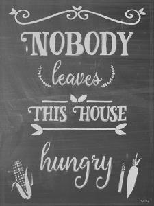 Nobody Leaves This House Hungry Chalk by Leslie Wing