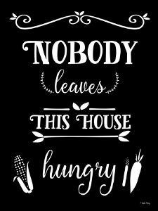 Nobody Leaves This House Hungry by Leslie Wing
