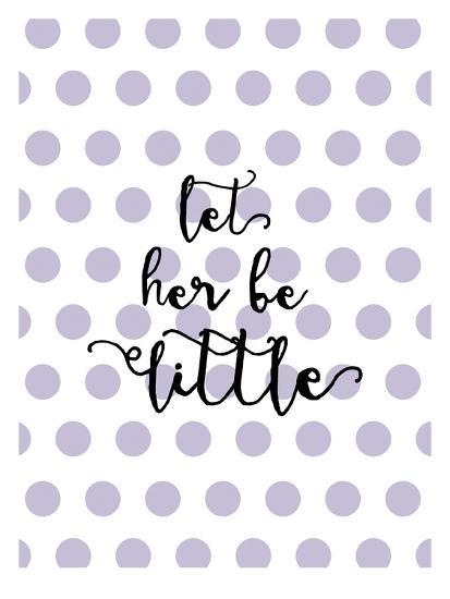 Let Her Be Little Polkadots Lavender-Amy Brinkman-Art Print