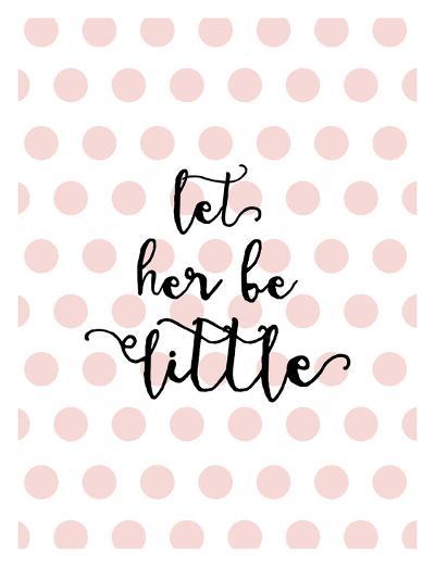 Let Her Be Little Polkadots Pink-Amy Brinkman-Art Print