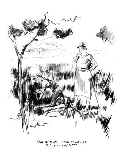 """Let me think. Where would I go if I were a golf ball?"" - New Yorker Cartoon-Kemp Starrett-Premium Giclee Print"