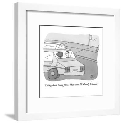 """""""Let's go back to my place. That way, I'll already be home.""""  - New Yorker Cartoon-Peter C. Vey-Framed Premium Giclee Print"""
