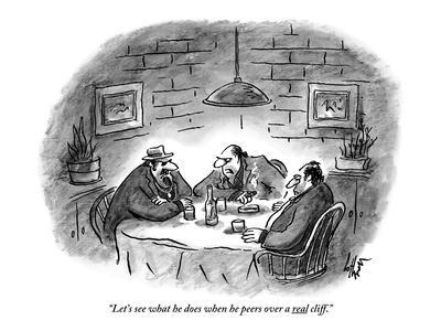 """""""Let's see what he does when he peers over a real cliff."""" - New Yorker Cartoon-Frank Cotham-Premium Giclee Print"""