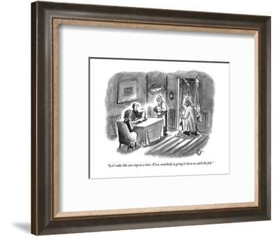 """""""Let's take this one step at a time. First, somebody is going to have to c?"""" - New Yorker Cartoon-Frank Cotham-Framed Premium Giclee Print"""