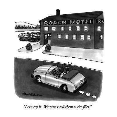 """Let's try it.  We won't tell them we're flies."" - New Yorker Cartoon-J.B. Handelsman-Premium Giclee Print"