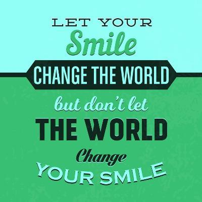 Let Your Smile Change the World 1-Lorand Okos-Art Print