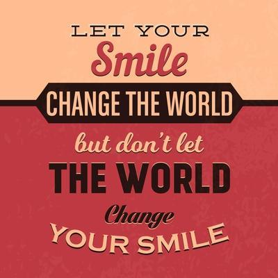 Let Your Smile Change the World-Lorand Okos-Art Print