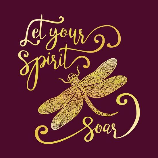 Let Your Spirit Soar. Hand Drawn Lettering with a Dragonfly. Modern Brush Calligraphy.-Trigubova Irina-Art Print