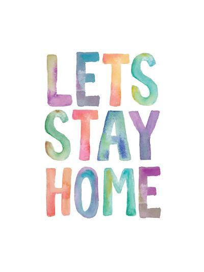 Lets Stay Home Watercolor-Brett Wilson-Art Print