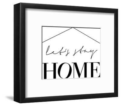 Lets Stay Home-Elena David-Framed Art Print