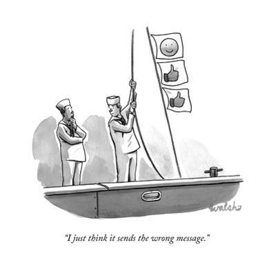"""I just think it sends the wrong message."" - New Yorker Cartoon by Liam Walsh"