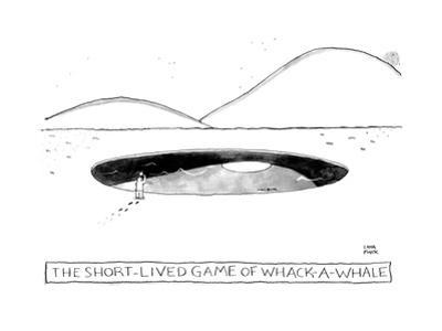A man hold a mallet over a giant hole with a whale inside. - New Yorker Cartoon by Liana Finck