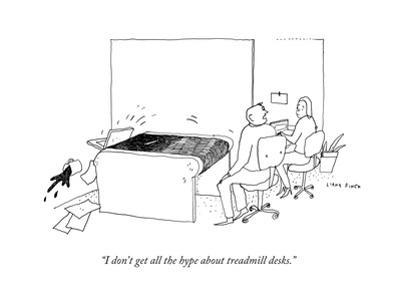 """""""I don't get all the hype about treadmill desks."""" - New Yorker Cartoon by Liana Finck"""