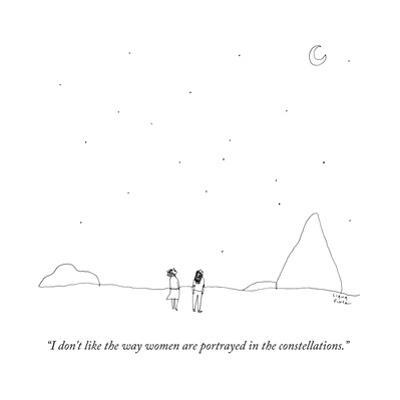 """""""I don't like the way women are portrayed in the constellations."""" - New Yorker Cartoon by Liana Finck"""