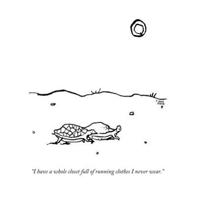 """""""I have a whole closet full of running clothes I never wear."""" - New Yorker Cartoon by Liana Finck"""
