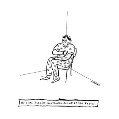Kevin's Eleven-Thousandth Day of Being Kevin -- A man makes tick marks eve... - New Yorker Cartoon by Liana Finck