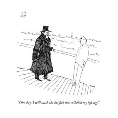 """""""One day, I will catch the koi fish that nibbled my left leg."""" - New Yorker Cartoon by Liana Finck"""