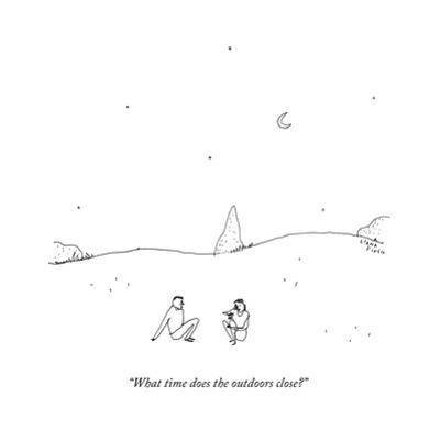 """""""What time does the outdoors close?"""" - New Yorker Cartoon by Liana Finck"""