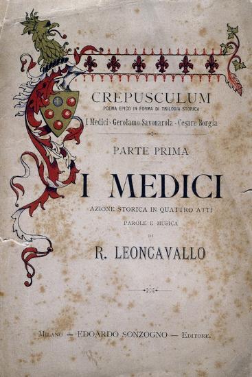 Libretto for I Medici, Opera-Ruggero Leoncavallo-Giclee Print