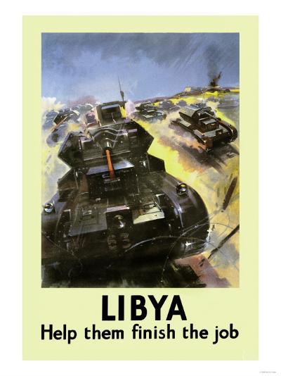 Libya: Help Them Finish the Job--Art Print
