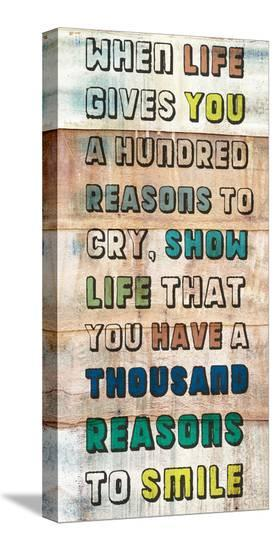 Life gives you a 100 Reasons--Stretched Canvas Print