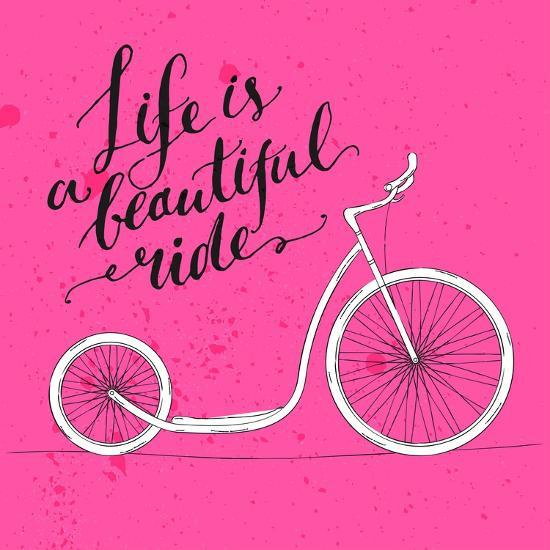 Life is a Beautiful Ride - Modern Handwritten Modern Calligraphy,  Inspirational Quote for Card on P Art Print by kotoko | Art com