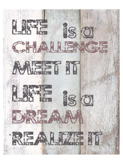 Life Is A Challenge--Art Print