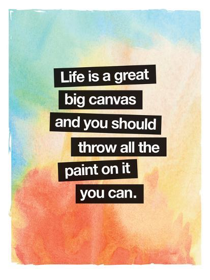 Life Is A Great Big Canvas-Brett Wilson-Art Print