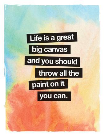 https://imgc.artprintimages.com/img/print/life-is-a-great-big-canvas_u-l-f7rz9x0.jpg?p=0