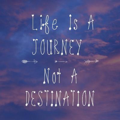 Life Is a Journey-Veruca Salt-Art Print