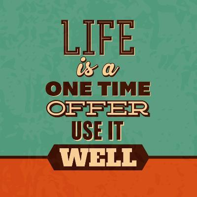 Life Is a One Time Offer-Lorand Okos-Art Print