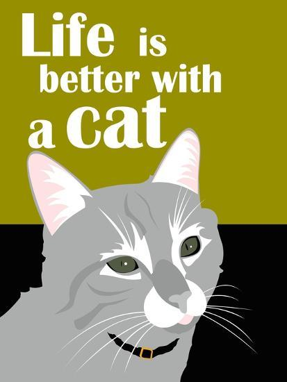 Life is Better with a Cat-Ginger Oliphant-Art Print