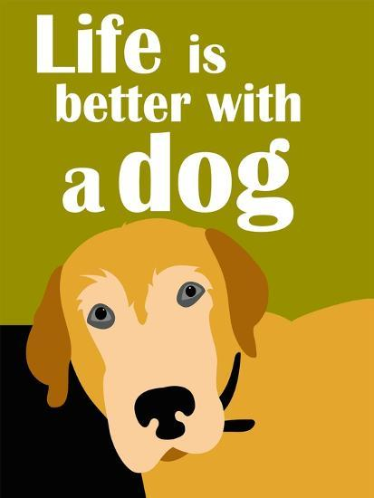 Life is Better with a Dog-Ginger Oliphant-Art Print