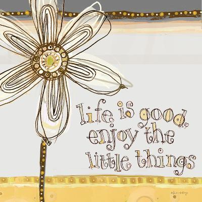 Life Is Good, Enjoy the Little Things-Robbin Rawlings-Art Print