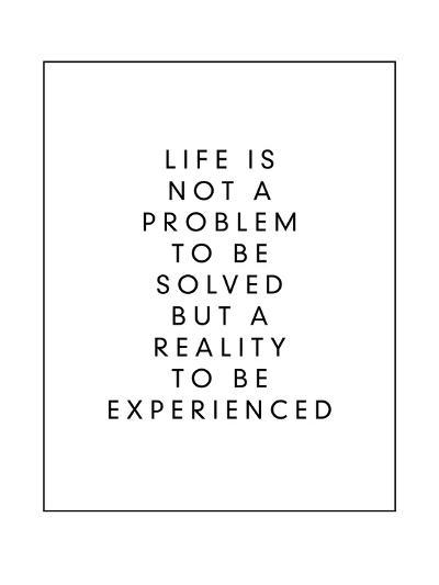 Life is Not a Problem to be Solved But a Reality to be Experienced-Brett Wilson-Art Print