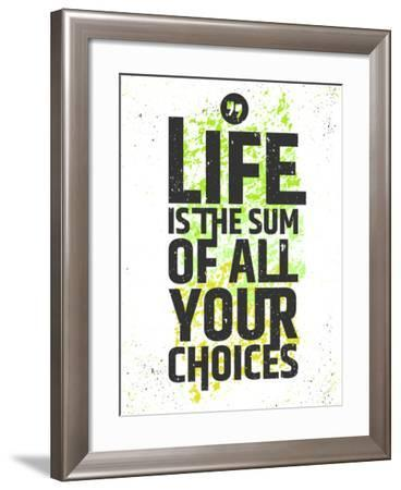 Life is the Sum of All Your Choices Inspirational Quote on Colorful Grungy Background. Live Meaning-nickjoo-Framed Art Print