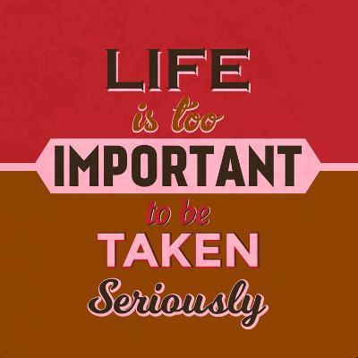 Life Is Too Important 1-Lorand Okos-Art Print