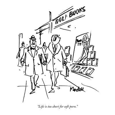 """Life is too short for soft porn."" - New Yorker Cartoon-Frank Modell-Premium Giclee Print"