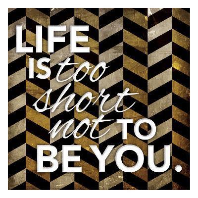 Life Is Too Short-Jace Grey-Art Print