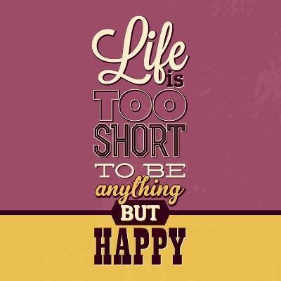 Life Is Too Short-Lorand Okos-Art Print