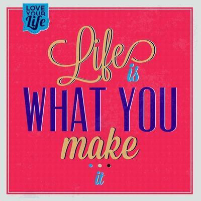 Life Is What You Make it 1-Lorand Okos-Art Print