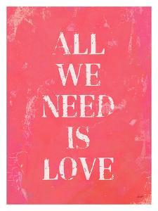 All We Need Is Love Pink by Lisa Weedn