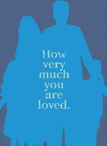 How Very Much You Are Loved (Blue) by Lisa Weedn