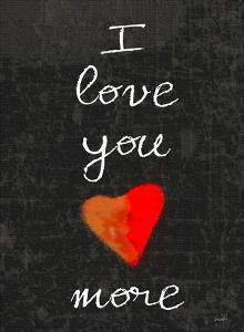 I Love You More by Lisa Weedn